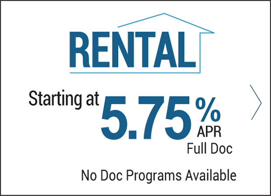 Rental loan rates starting at 4.77% APR Full Doc, No Doc programs available